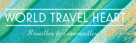 World Travel Heart  - Blog Voyage et Ondes positives